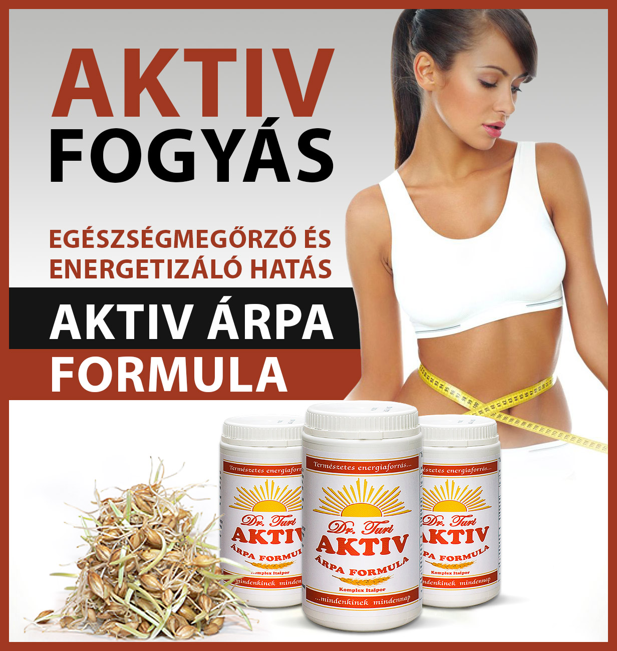 Egészséges fogyókúra az AKTIV Árpa Formulával